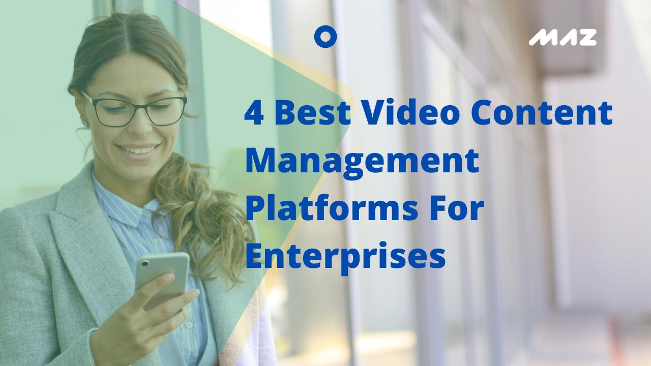 4 Best Video Content Management Platforms For Enterprises