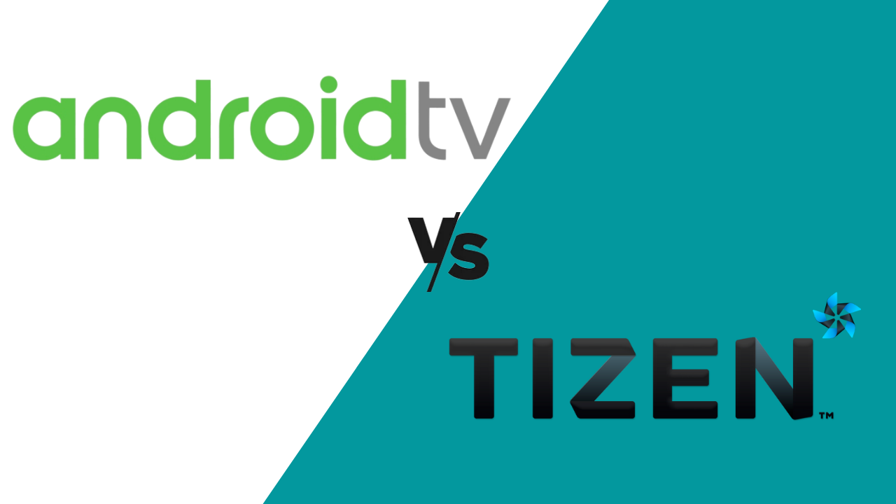 Tizen OS vs. Android TV