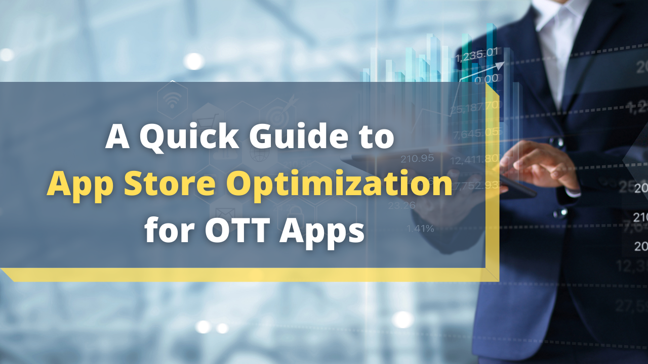 A Quick Guide to App Store Optimization for OTT Apps