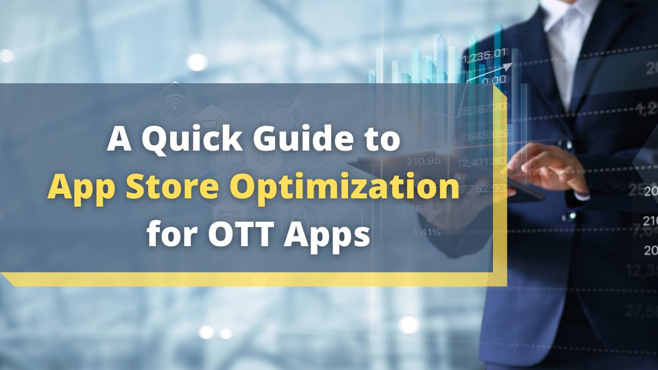 App Store Optimization for OTT Apps