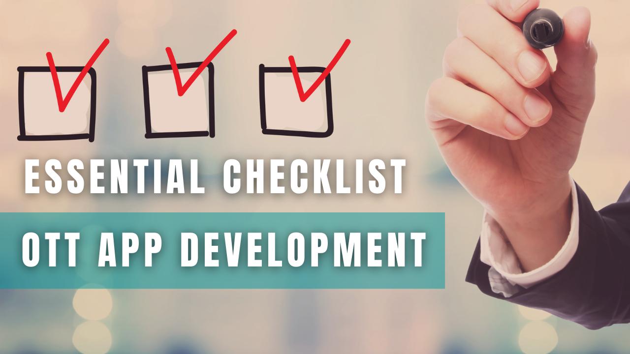 Essential Checklist OTT App Development