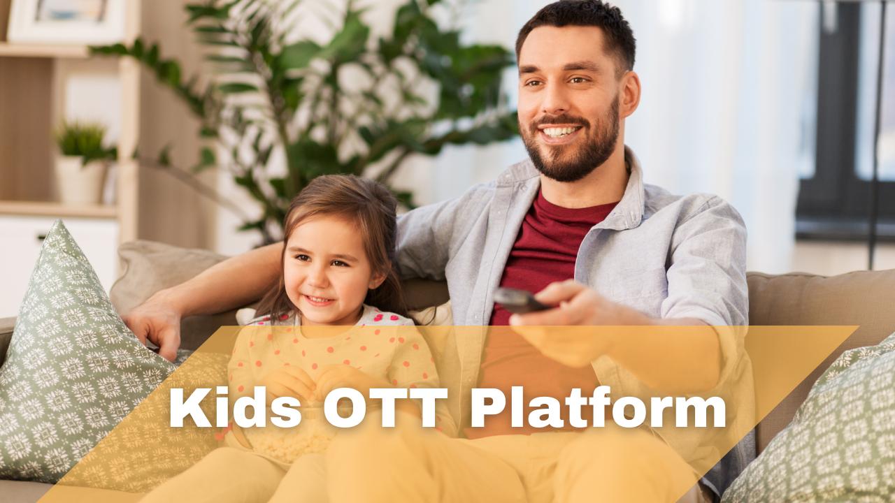 Kids OTT Platform