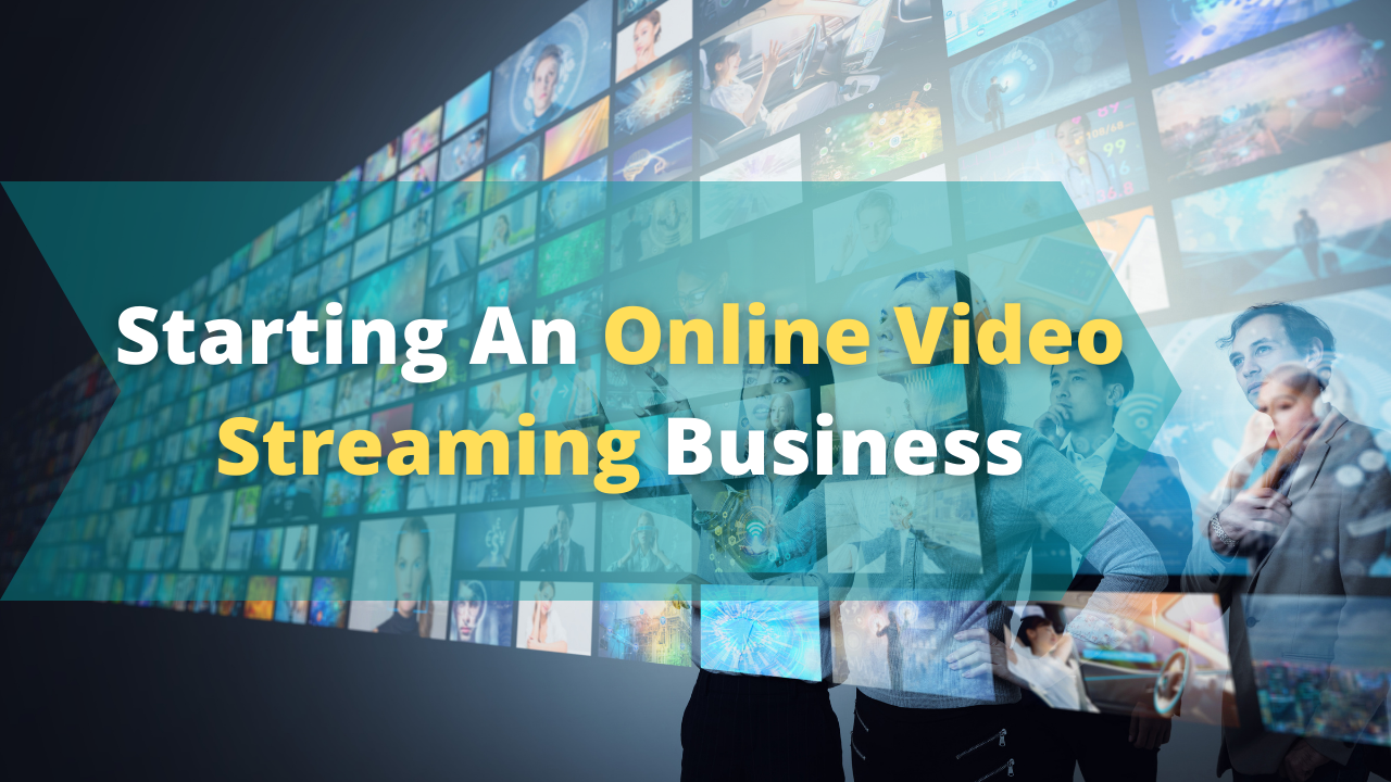 Starting An Online Video Streaming Business
