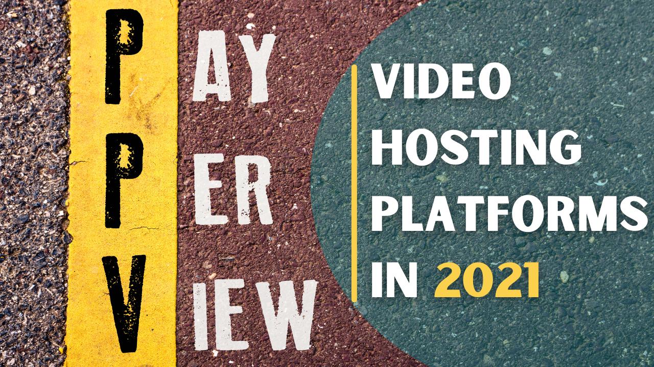 Video Hosting Platforms in 2021